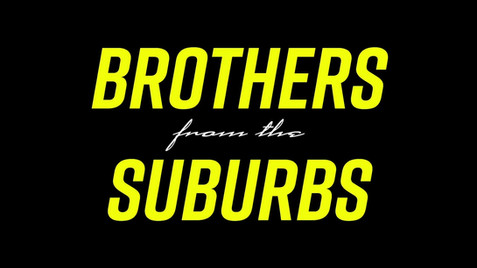 Brothers From The Suburbs
