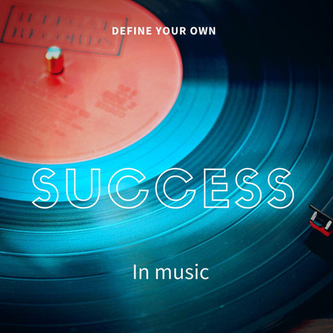 Define your own 'success' in music