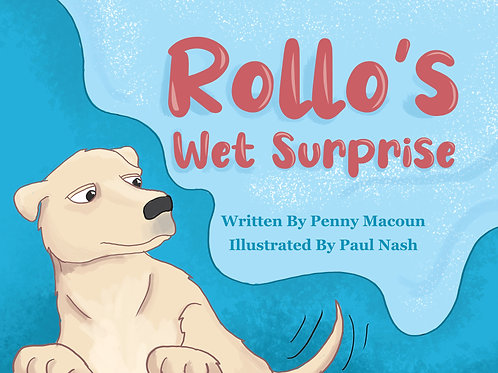 Rollo's wet surprise by Penny Macoun