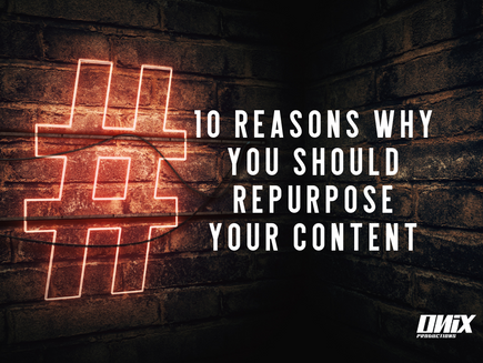 10 Reasons Why You Should Repurpose Your Content