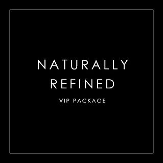 Naturally Refined VIP Package.jpg