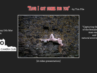 """13th Mar - """"Have I got nudes for you"""" - Tim Pile"""