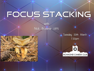 """20th March - """"Focus Stacking"""" with Nick Browne LRPS"""