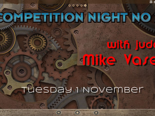 1 Nov - Competition Night No 2 - Judge: Mike Vasey from Stockton CC