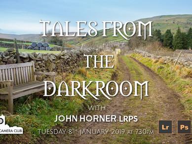 """8th Jan 2019 """"Tales from a Darkroom"""""""