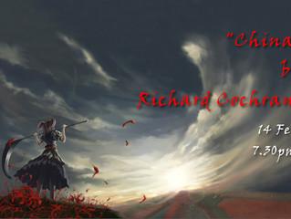 "14 Feb - ""China"" by Richard Cochrane"