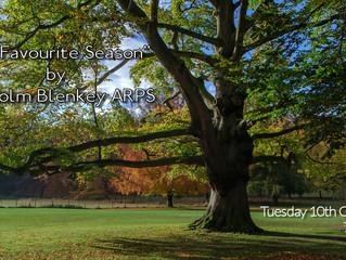 "10th October - ""My Favourite Season"" - Malcolm Blenkey ARPS"