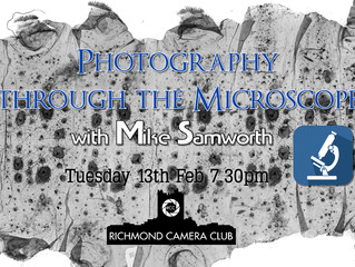 """13th February""""Photography through the Microscope"""" with Mike Samworth"""
