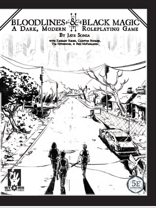 Bloodlines & Black Magic Roleplaying Game Core Rulebook