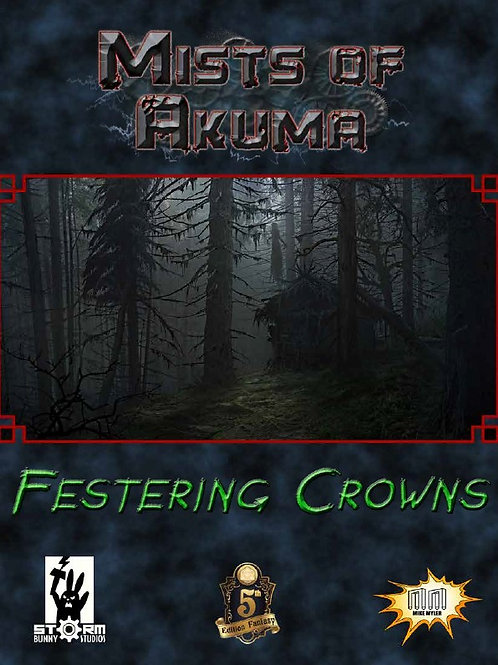 Mists of Akuma | Festering Crowns