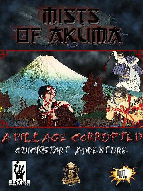 Mists of Akuma: A Village Corrupted (A Free Quickstart Adventure)