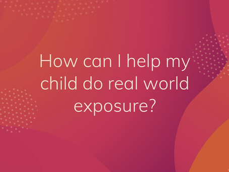 How can I help my child do real world exposure?