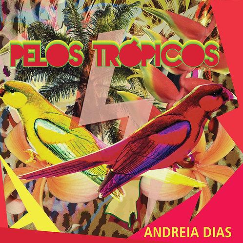 CD Andreia Dias - Pelos Trópicos