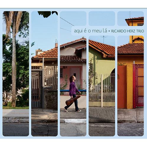 CD Ricardo Herz Trio - Aqui é o meu lá