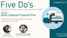 FIVE DO's Chapter 2: Build a Robust Financial Plan