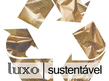 Luxo sustentável - um paradoxo ou um futuro próximo?