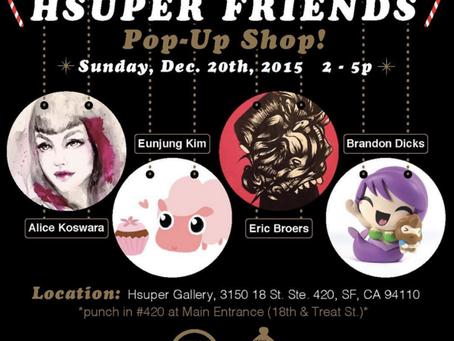 Hsuper Friends at Hsuper Gallery SF