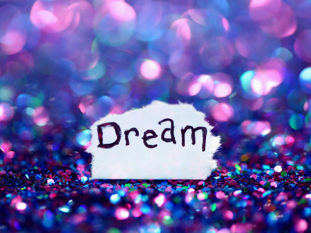 You Got to Have a Dream...