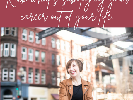 Kick What's Sabotaging Your Career Out of Your Life!