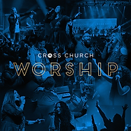 Cross Church Worship_Album_FINAL.png
