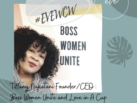 WCW is here! Collab Feature: Tiffany Nakatani of Boss Women Unite and Love in a Cup