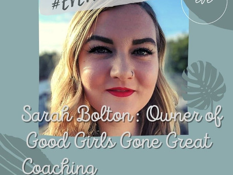 #EVEWCW Collab Feature: Sarah Bolton, Owner of Good Girls Gone Great Coaching