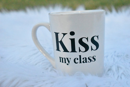 """Kiss My Class"" Mug"