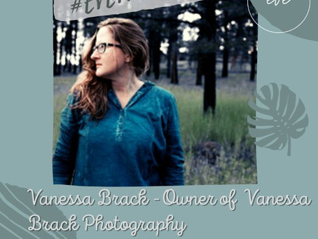 Copy of #EVEWCW Collab Feature: Vanessa Brack, Owner of Vanessa Brack Photography