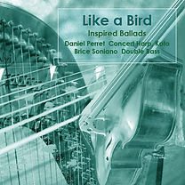 CD cover 'Like a Bird' conert harp & double bass Brice Soniano
