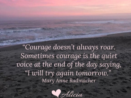 The Courage to Continue: 1 Minute, 1 Hour, 1 Day at a Time