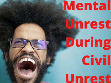 Black & Burnt Out Presents: Mental Unrest During Civil Unrest