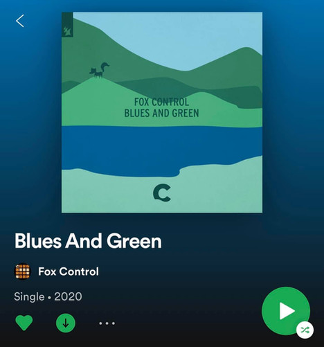 Blues and Green // Fox Control