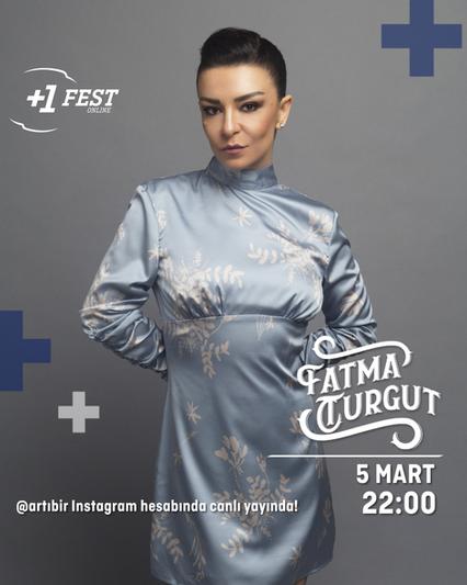'+1 FEST'te Fatma Turgut ve No.1 rüzgarı esecek