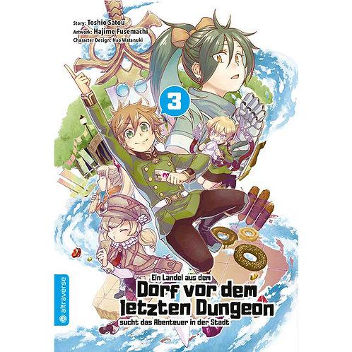 Ein Landei aus dem Dorf vor dem letzten Dungeon...- Band 03 (Manga   altraverse)