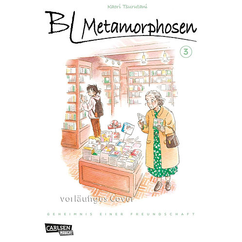 BL Metamorphosen - Geheimnis einer Freundschaft - Band 3 (Manga | Carlsen Manga)