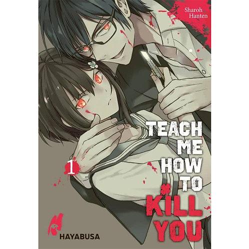 Teach me how to Kill you - Band 01 (Manga | Hayabusa)