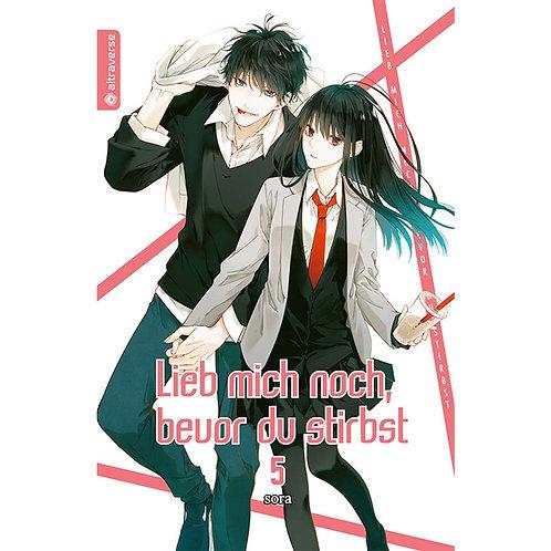 Lieb mich noch, bevor du stirbst - Band 05 (Manga   altraverse)