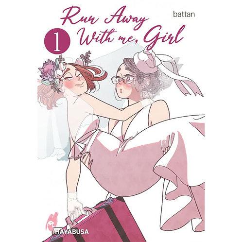 Run Away With me, Girl - Band 01 (Manga | Hayabusa)