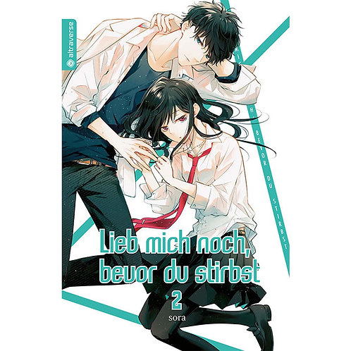 Lieb mich noch, bevor du stirbst - Band 02 (Manga | altraverse)