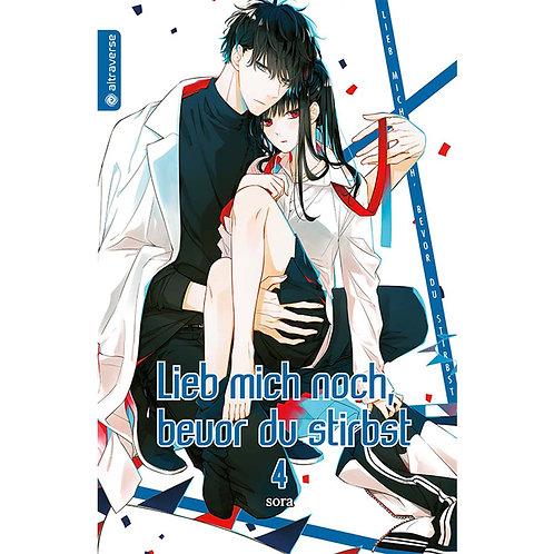 Lieb mich noch, bevor du stirbst - Band 04 (Manga | altraverse)