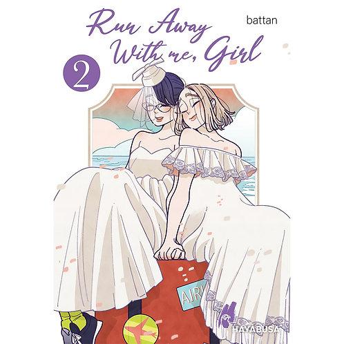 Run Away With me, Girl - Band 2 (Manga   Hayabusa)