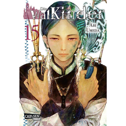 Die Walkinder - Band 15  (Manga | Carlsen Manga)