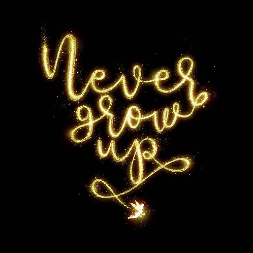 Never Grow Up (T-Shirt | Ladies S - XL)