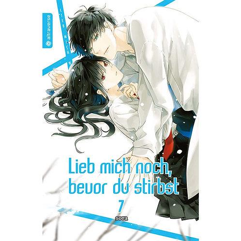 Lieb mich noch, bevor du stirbst - Band 07 (Manga   altraverse)