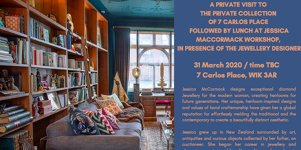 POSTPONED | Private visit to the private collection of 7 Carlos Place, followed by lunch at Jessica MacCormack workshop