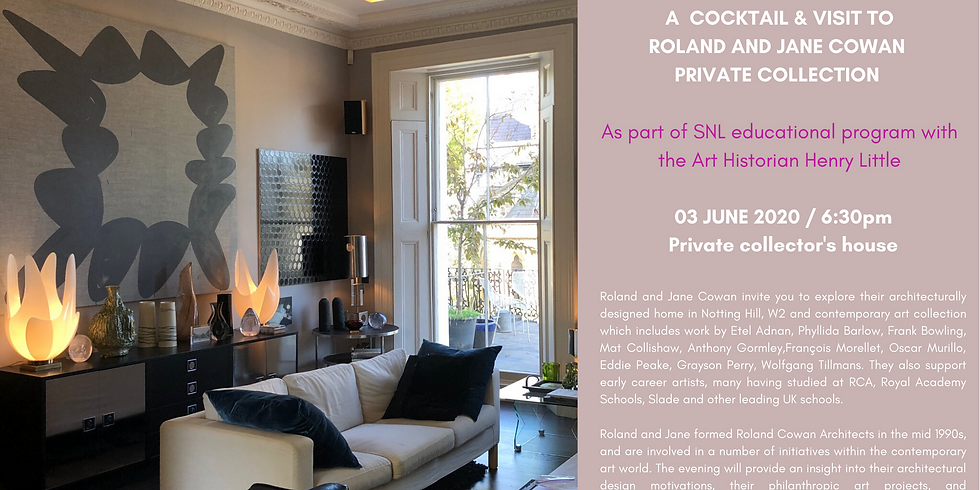 POSTPONED | Cocktail and visit to Roland and Jane Cowan private collection