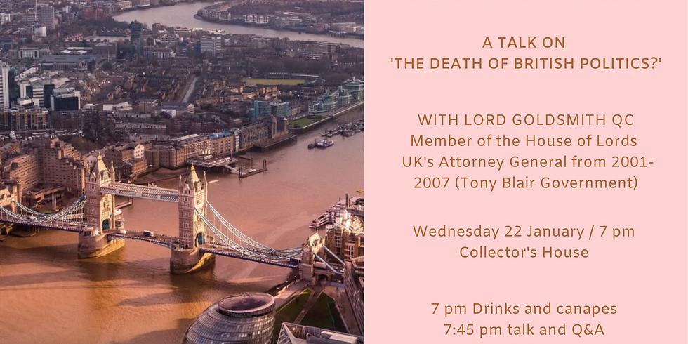Talk on 'The Death Of British Politics?' with Lord Goldsmith QC