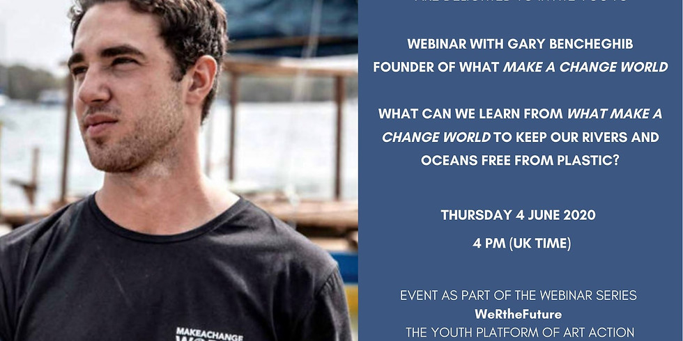 Webinar with Gary Bencheghib, founder ofWhat Make A Change World