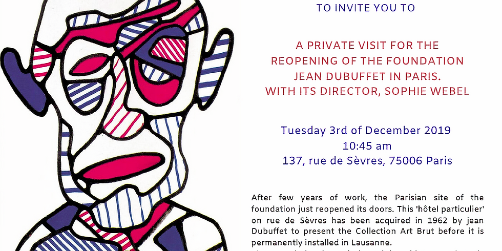 Private visit for the reopening of the Foundation Jean Dubuffet