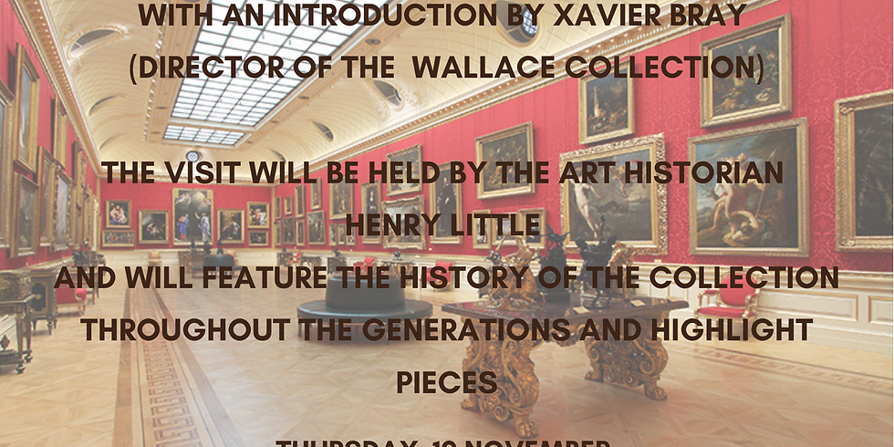 Private visit to the Wallace collection with Xavier Bray and Henry Little